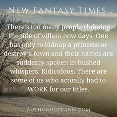 A satirical article about villains: https://authorhopeann.com/2016/06/29/new-fantasy-times-villainous-complaints/