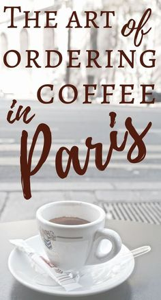 Ordering Coffee in Paris, France: Tips, Tricks and Advice for how to order an expresso or other type of coffee in the french capital. Also include French coffee vocabulary