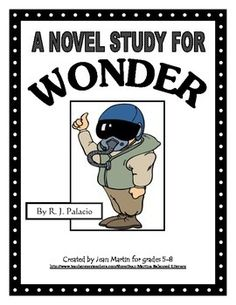 This is a ready-to-use, 54 page packet designed for teachers to use with students in grades 5-8 who are reading Wonder, by R.J. Palacio.  It includes a 27 page student workbook with a separate answer key in addition to optional vocabulary bookmarks and a list of extension topics and websites for both students and teachers.