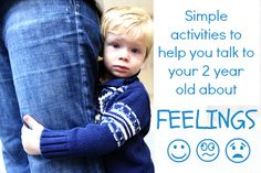Simple activities to help you talk to your 2 year old about feelings from Cincinnati Children's Feelings Activities, Learning Activities, Kids Learning, Activities For 2 Year Olds, Toddler Activities, Feelings And Emotions, Toddler Fun, Two Year Olds, Child Life