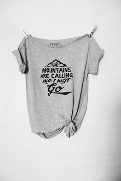The Mountains are Calling and I Must Go (FREE US SHIPPING)