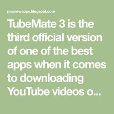 Original Tubemate apk for Android free download | Download in 2019