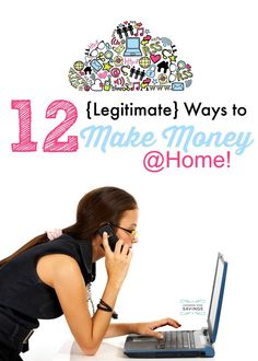 Find out how to make money at home with these 12 Legitimate Ways! #WAHM Work at Home Mom Work at Home Ideas #workathomemom