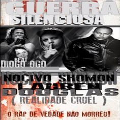 Nocivo Shomon Guerra Silenciosa Part. Douglas (Realidade Cruel) Lauren (Visão de Rua) (2013) (Single) Download - Baixe Rap Nacional - Músicas de Rap para Download