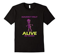 Haven't Felt Alive In Years Scary Hungry Zombie Brain Tshirt - Get yours here: http://amzn.to/2fvjCwh #halloween   #halloweenshirt #halloweentshirt #Halloweenfestival   #holiday