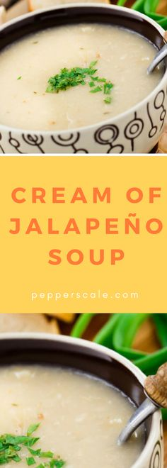 Cream Of Jalapeño Soup - PepperScale Chipotle Recipes, Avocado Recipes, Spicy Steak, Spicy Soup, Quick And Easy Soup, Best Soup Recipes, Curry Soup, Creamed Mushrooms, Soups And Stews