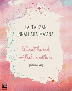 Learning Arabic MSA (Fabienne) Don't be Sad Watercolor Art Print Islamic Digital by SawabStore Allah Wallpaper, Islamic Quotes Wallpaper, Cadre Diy, Quran Quotes Inspirational, Motivational Words, Religion Quotes, Wisdom Quotes, Art Quotes, Muslim Quotes