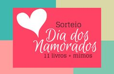 ALEGRIA DE VIVER E AMAR O QUE É BOM!!: [DIVULGAÇÃO DE SORTEIOS] - [Sorteio] Dia dos Namor...