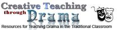 Great website on creative teaching through drama. Great ideas on how drama can be integrated into the classroom.