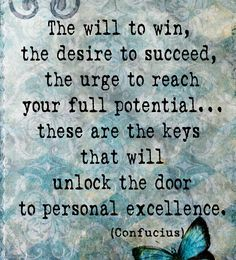 I believe in each individual and I will help them all reach and strive for excellence