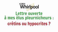 Vidéo ouverte à mes élus pleurnicheurs : crétins ou hypocrites ?