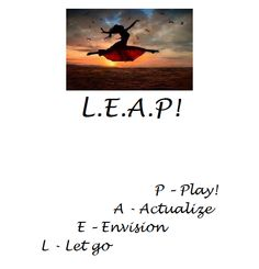 International Coach Academy  Coaching Model: L.E.A.P  By: Jennifer Dryden  Motivational Life Coach, UNITED STATES