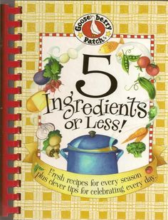 5 Ingredients or Less Cookbook Gooseberry Patch Spiral 2004