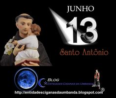 Entidades Ciganas da Umbanda (Clique Aqui) para entrar.: DIA 13 DE JUNHO, DIA DE SANTO ANTÔNIO