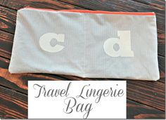 Travel lingerie bag.  Great idea for the upcoming holiday travels!