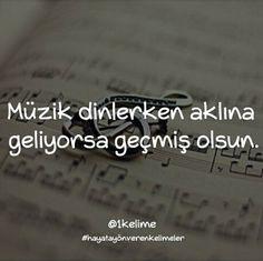 Müzik dinlerken aklına geliyorsa geçmiş olsun. #sözler #anlamlısözler #güzelsözler #manalısözler #özlüsözler #alıntı #alıntılar #alıntıdır #alıntısözler