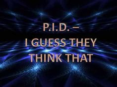 P.I.D. - I Guess They Think That