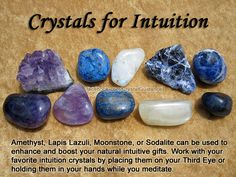 Crystals for Intuition Amethyst, Lapis Lazuli, Moonstone, or Sodalite can be used to enhance and boost your natural intuitive gifts. Work with your favorite intuition crystals by placing them on your Third Eye or holding them in your hands while you m Crystal Magic, Crystal Grid, Crystals And Gemstones, Stones And Crystals, Gem Stones, Crystal Meanings, Gemstones Meanings, Chakras, Healing Stones