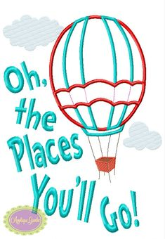 Oh the Places You'll Go Hot Air Balloon Seuss Inspired Machine Embroidery Applique Design