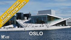 Easy Strategic Lessons from Cities: Oslo, Norway with Wolfgang Riebe