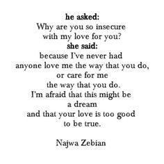 Love Quotes For Him & For Her :love quotes by Najwa Zebian Best love Sayings & Quotes QUOTATION – Image : As the quote says – Description love quotes by Najwa Zebian Sharing is Love – Don't forget to share this quote and share the love ! Famous Love Quotes, Love Yourself Quotes, New Quotes, True Quotes, Inspirational Quotes, Quotes About Wanting Love, Caring Quotes For Him, Care About You Quotes, Happiness