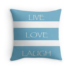 Live-Love-Laugh - Throw Pillow Cover - Blue - pop over to the designer's own shop at annumar.com