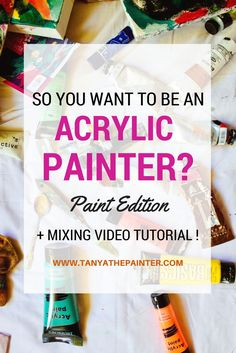 My full proof beginners guide to acrylic painting - paint edition with free mixing video tutorial.