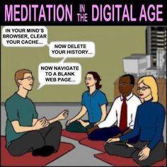 Meditation in the digital age.