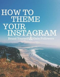 Theming your Instagram feed is a great way to brand yourself and make yourself stand out. A lot of people are clueless when it comes to theming their accounts, but it's easy if you follow just a few tips!   instagram tips   social media tips
