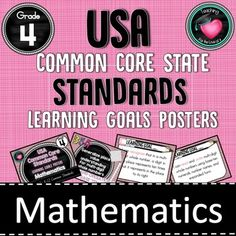 These posters have been made to display the Grade 4 Mathematics common core standards in your classroom. They have been created using the USA Common Core State Standards. Each domain and standard has been reworded into a smart goals. Print and laminate to display in your classroom. I would appreciat...
