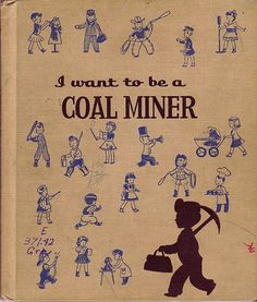 I Want to be a Coal Miner - Cover