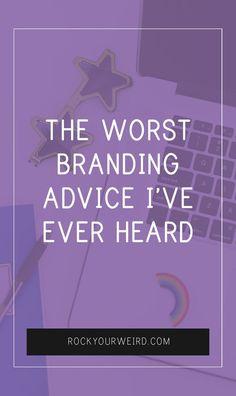 The Worst Branding Advice I've Ever Heard