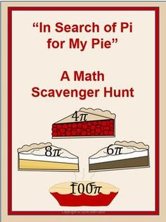 "Celebrate National Pi Day with a Scavenger Hunt titled ""In Search of Pi for my Pie"" where students solve geometry problems focused on the circumference and area of a circle to find answers in terms of pi. As students progress through the Scavenger Hunt, they collect answers in terms of pi on each of their pieces of a pie (which serves as their answer sheet)."