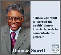 Thomas Sowell ~ The True Intent of Socialism Wise Quotes, Quotable Quotes, Famous Quotes, Great Quotes, Motivational Quotes, Inspirational Quotes, The Words, Political Quotes, Hard Truth