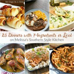 Take the stress out of meal time and whip-up one of these 25 dinners with a few kitchen staples and one of these yummy dishes using 7-ingredients or less!
