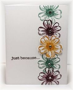 The card - flowers are stamp / punch from SU. I just stamped them along the edge of the card and...