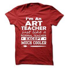 I AM AN ART TEACHER  T Shirt, Hoodie, Sweatshirt