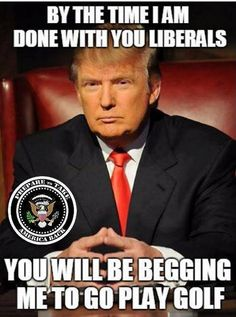 Laughing at LIBS.......YOU GO TRUMP I'M RIGHT BEHIDE YOU ALL THE WAY.......TRUMP!!! TRUMP!!! TRUMP!!!