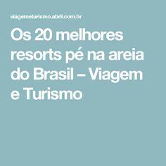 Os 20 melhores resorts pé na areia do Brasil – Viagem e Turismo