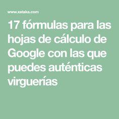 17 fórmulas para las hojas de cálculo de Google con las que puedes auténticas virguerías