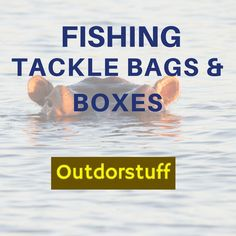 Fishing Gear and accessories. Fishing Tackle Bags, Tackle Box, Cycling Accessories, Boxes, Crates, Box, Cases, Boxing