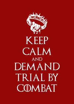 """""""I will not give my life for Joffrey's murder and I know I'll get no justice here, so I will let the Gods decide my fate. I demand a trial by combat""""  - Tyrion Lannister. Accused of a crime you did not commit? Family and friends have turned against you? Keep calm... and choose your champion wisely! This tee comes with white screen print on a navy blue 100% cotton Redwolf tee. Trial By Combat is available now on t-shirts and accessories on Redwolf.in"""