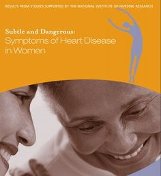 Subtle and Dangerous: Symptoms of Heart Disease in Women Organization Websites, Heart Disease Symptoms, Nursing Research, Heart Health, Heart Attack, Booklet, Women, Woman