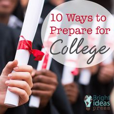 10 Ways to Prepare for College • Bright Ideas Press
