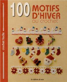 100 motifs d'hiver au crochet - Editions de Saxe - Amazon.fr - Livres