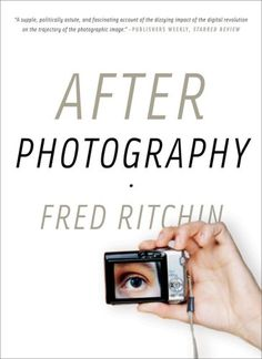 After Photography: Fred Ritchin