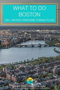100+ wicked awesome things to do in Boston, from shopping to sports + beyond.