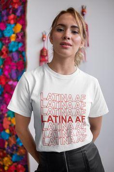 Latina AF Shirt - Latina T-shirt, Latinas Pride Gift for Women - Latin Girls Unisex Tees Latina Shirts - Morena Gift Feminist shirt Feminist Shirt, Latin Girls, Fashion Graphic, T Shirts For Women, Clothes For Women, Teen Fashion, Cool T Shirts, Vintage Outfits, Cool Outfits