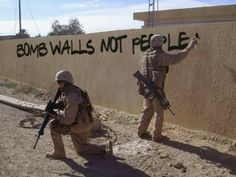 """""""BOMB WALLS, NOT PEOPLE""""... This is wonderful."""