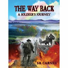 Reviewed by Rich Follett for Readers' Favorite  The Way Back: A Soldier's Journey by S.K. Carnes tells the story of John Chapman, a World War I veteran with PTSD and a poet's soul. He finds work as a farmhand with a dairy farming family who, in their own stalwart, beholden-to-no-one way, help him find the 'way back' to wellness and a happy life. The narrative is a kind of historical/poetic frame story, weaving together the lives of three generations of characters through the central ...
